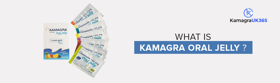 What is Kamagra Oral Jelly?