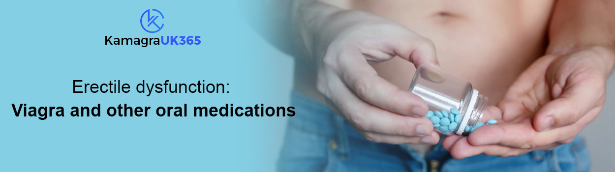 Erectile Dysfunction: Viagra And Other Oral Medications