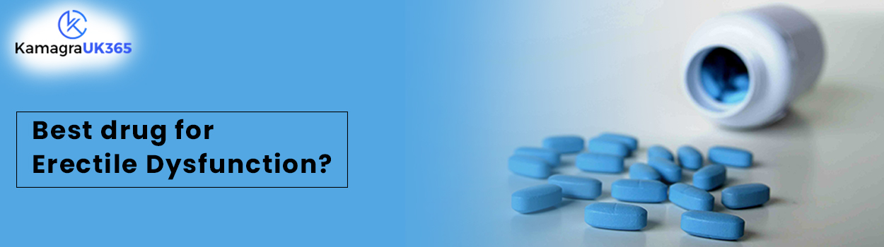 Which Drug For Erectile Dysfunction Is Best?
